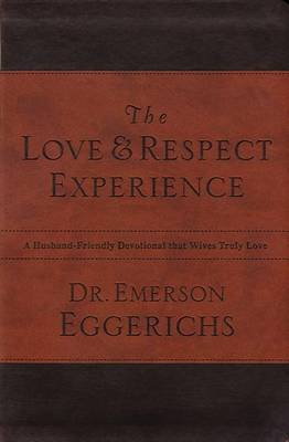 The Love and Respect Experience by Dr Emerson Eggerichs