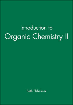 Introduction to Organic Chemistry II by Seth Elsheimer