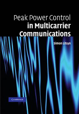 Peak Power Control in Multicarrier Communications by Simon Litsyn