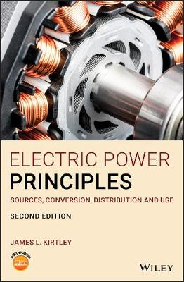 Electric Power Principles: Sources, Conversion, Distribution and Use book