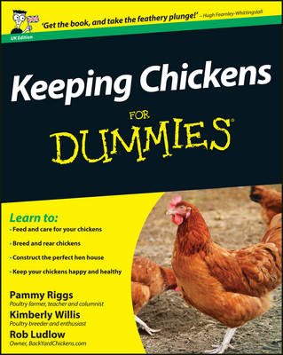 Keeping Chickens For Dummies by Pammy Riggs