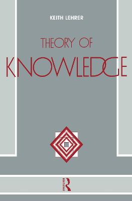 Theory of Knowledge by Keith Lehrer