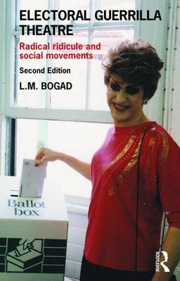 Electoral Guerrilla Theatre by L.M. Bogad