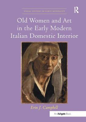 Old Women and Art in the Early Modern Italian Domestic Interior book