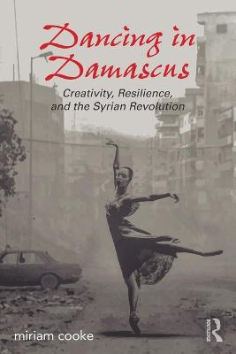 Dancing in Damascus by miriam cooke
