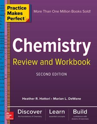 Practice Makes Perfect Chemistry Review and Workbook, Second Edition by Marian DeWane