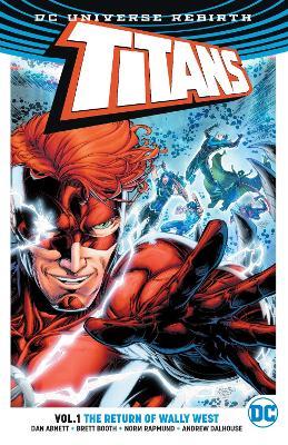 Titans TP Vol 1 The Return of Wally West (Rebirth) by Dan Abnett