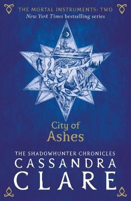The Mortal Instruments 2: City of Ashes by Cassandra Clare