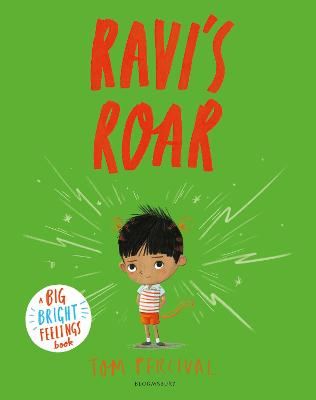 Ravi's Roar: A Big Bright Feelings Book by Tom Percival