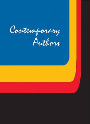 Contemporary Authors: A Bio-Bibliographical Guide to Current Writers in Fiction, General Nonfiction, Poetry, Journalism, Drama, Motion Pictures, Television by Cengage Learning