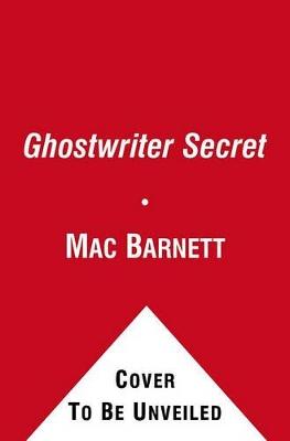 Ghostwriter Secret by Mac Barnett