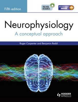 Neurophysiology: A Conceptual Approach, Fifth Edition by Roger Carpenter