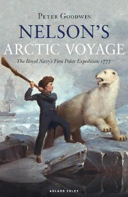 Nelson's Arctic Voyage by Peter Goodwin