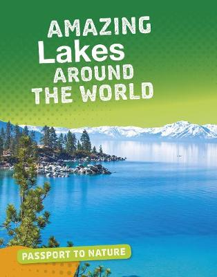 Amazing Lakes Around the World by Roxanne Troup