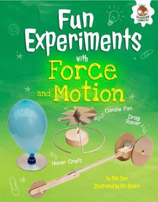 Fun Experiments with Forces and Motion by Rob Ives