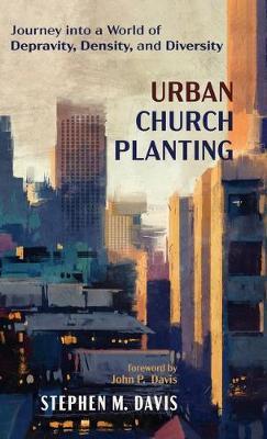 Urban Church Planting by Stephen M Davis