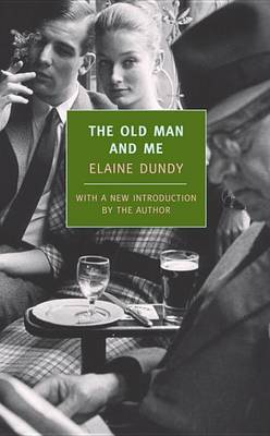 Old Man and Me by Elaine Dundy