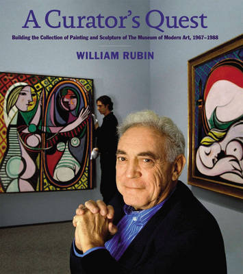 A Curator's Quest by William Rubin