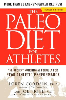 The Paleo Diet for Athletes by Loren Cordain