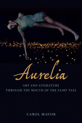 Aurelia by Carol Mavor
