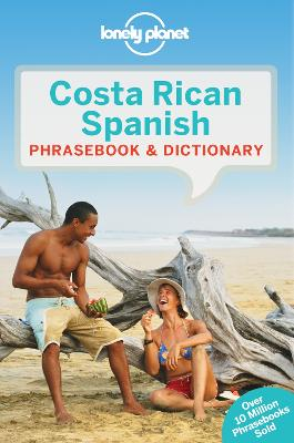 Lonely Planet Costa Rican Spanish Phrasebook & Dictionary by Lonely Planet