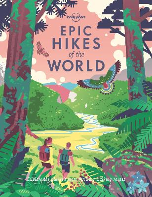 Epic Hikes of the World by Lonely Planet