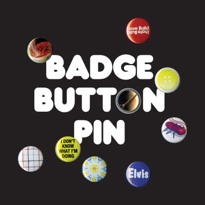 Badge/Button/Pin Limited Edition by Gavin Lucas