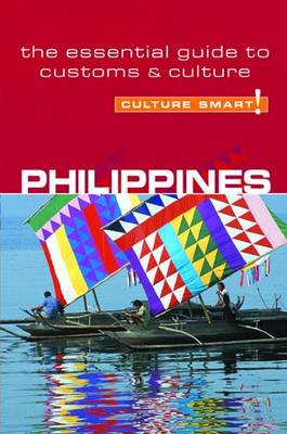 Philippines - Culture Smart! The Essential Guide to Customs & Culture by Graham Colin-Jones