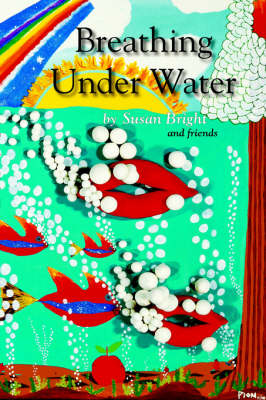 Breathing Under Water by Fellow and Tutor in Law Susan Bright