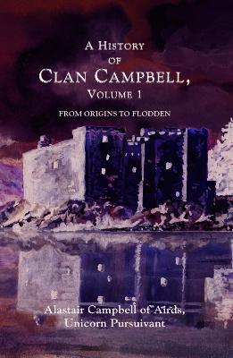 A History of Clan Campbell by Alastair Campbell