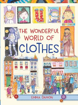 The Wonderful World of Clothes by Emma Damon
