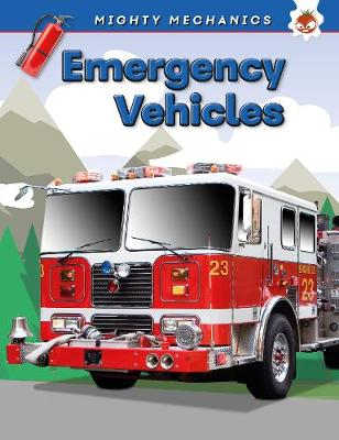 Emergency Vehicles - Mighty Mechanics book