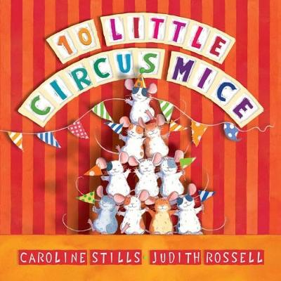10 Little Circus Mice by Caroline Stills