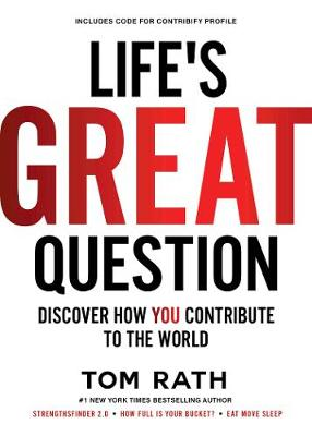 Life's Great Question: Discover How You Contribute To The World book
