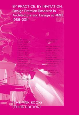 By Practice, by Invitation: Design Practice Research in Architecture and Design at RMIT, 1987-2011 book
