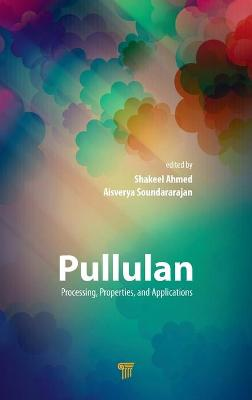 Pullulan: Processing, Properties, and Applications by Shakeel Ahmed