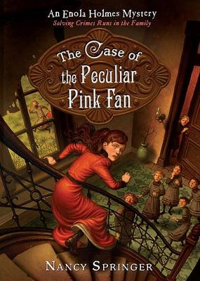 The Case of the Peculiar Pink Fan by Nancy Springer