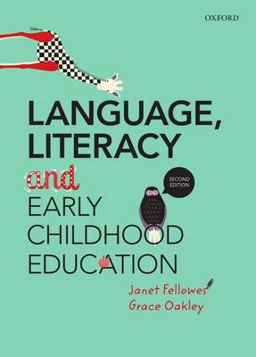Language, Literacy and Early Childhood Education by Janet Fellowes