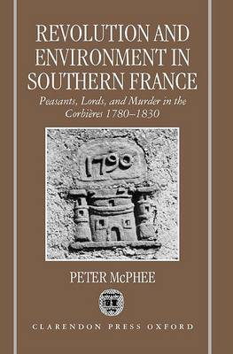 Revolution and Environment in Southern France by Peter McPhee