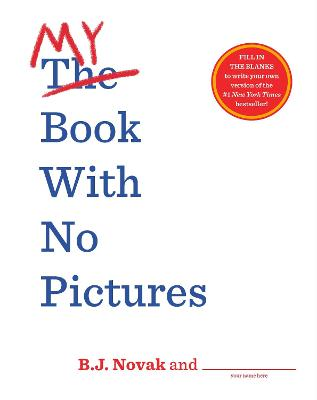 The My Book With No Pictures by B. J. Novak