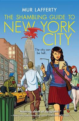 The Shambling Guide to New York City by Mur Lafferty