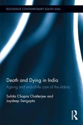 Death and Dying in India by Suhita Chopra Chatterjee