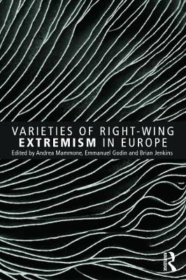 Varieties of Right-Wing Extremism in Europe by Andrea Mammone