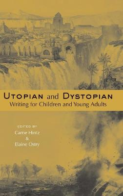 Utopian and Dystopian Writing for Children and Young Adults book