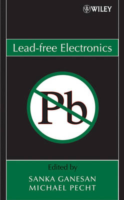 Lead-Free Electronics by Sanka Ganesan