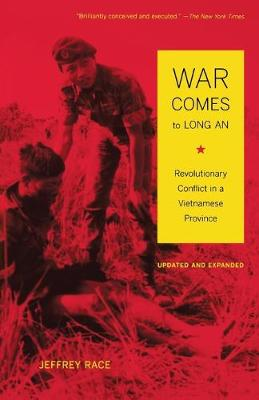 War Comes to Long An, Updated and Expanded by Jeffrey Race