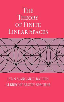 Theory of Finite Linear Spaces by Lynn Margaret Batten