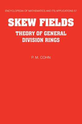 Skew Fields by P. M. Cohn
