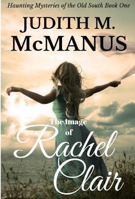 The Image of Rachel Clair by Judith M McManus