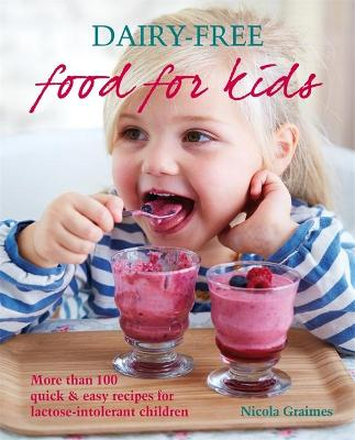 Dairy-free Food for Kids by Nicola Graimes